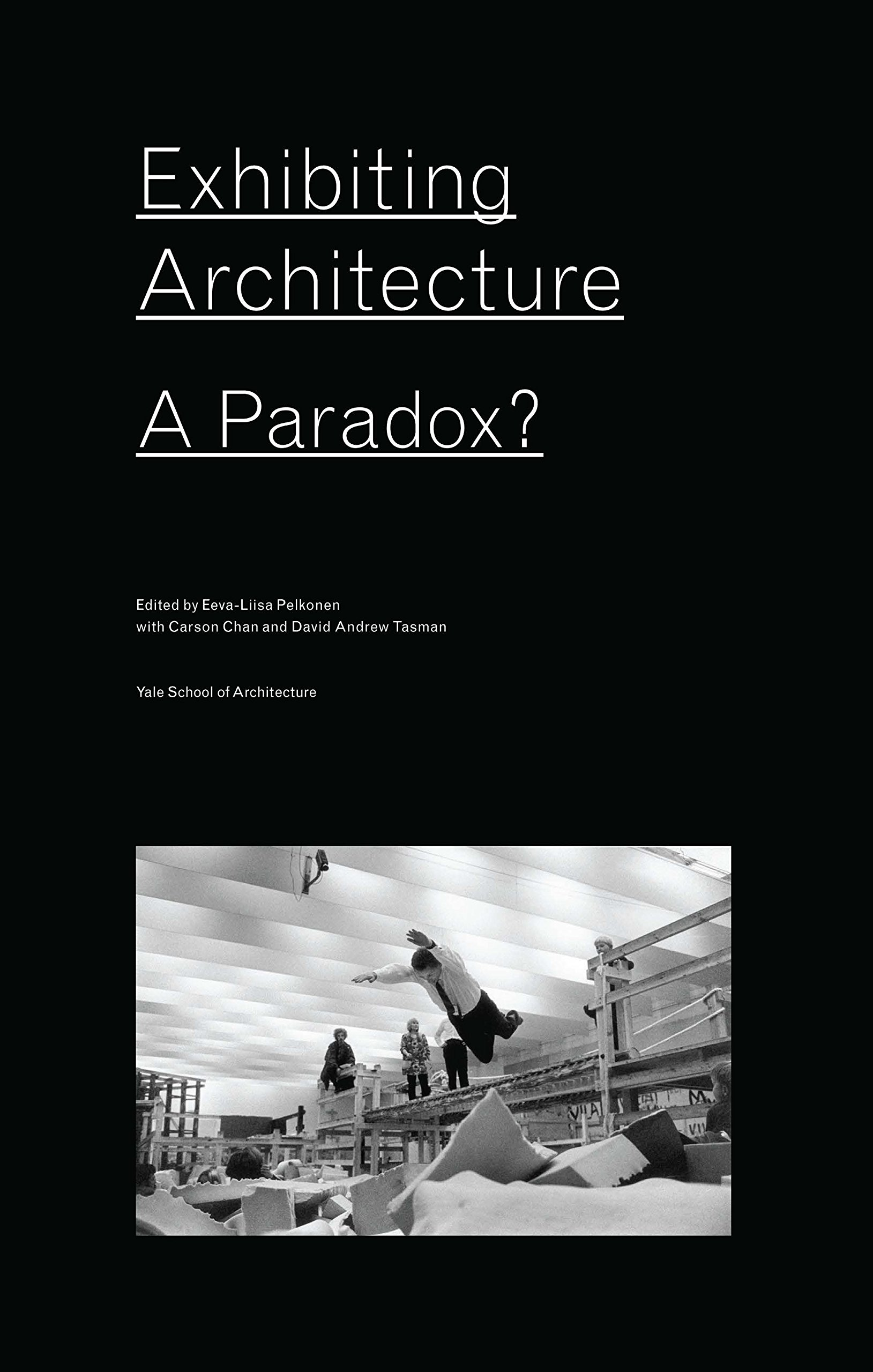 Exhibiting Architecture A Paradox?