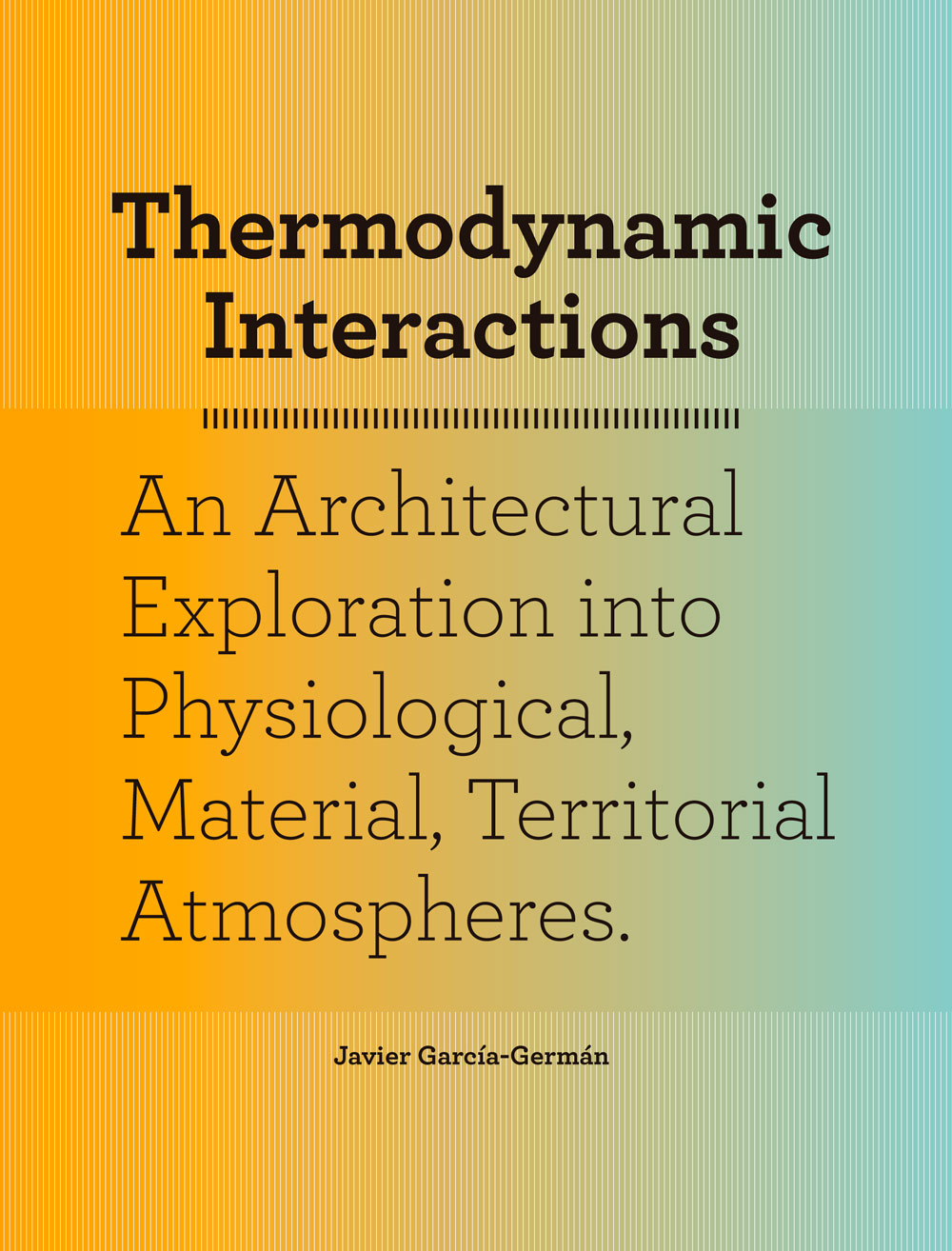 actar publishers thermodynamic interactions actar publishers