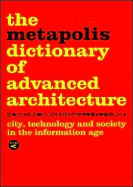 THE METAPOLIS DICTIONARY OF ADVANCED ARCHITECTURE (Spanish Edition)