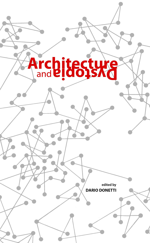 Architecture And Dystopia