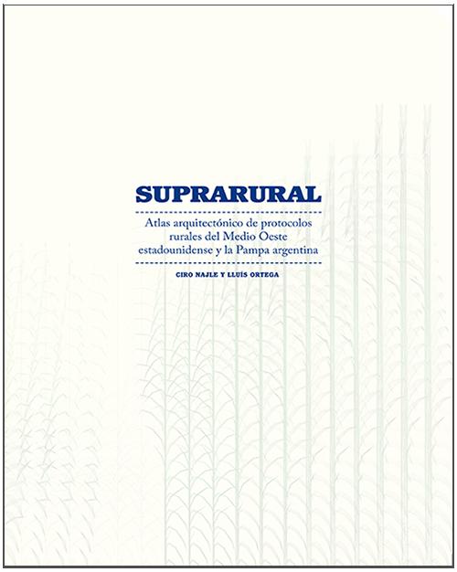 Suprarural-Ciro Najle & Lluís Ortega