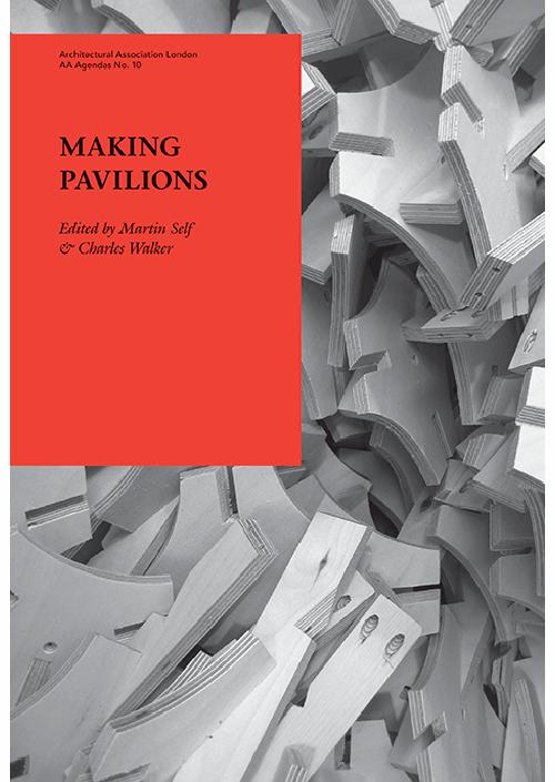 AA Agendas 9:Making Pavilions