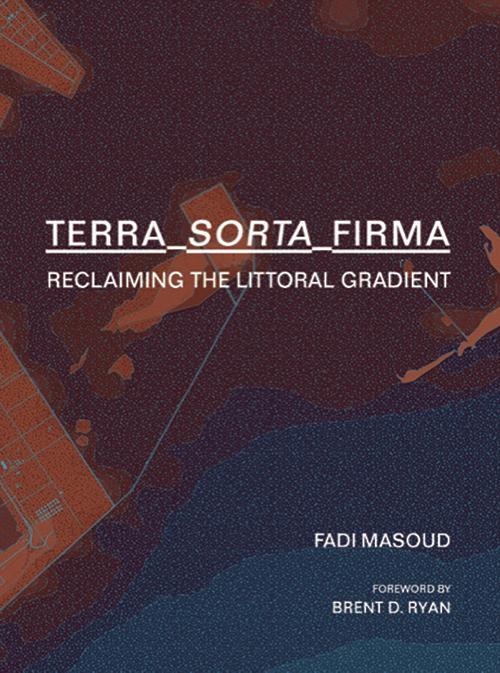 Terra-Sorta-Firma: Reclaiming the Littoral Gradient